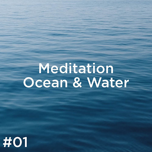 #01 Meditation Ocean & Water by Ocean Sounds (1)