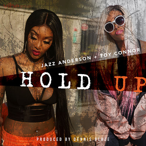 Hold Up (feat. Jazz Anderson & Toy Connor) by Dennis Blaze