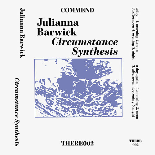 Circumstance Synthesis de Julianna Barwick