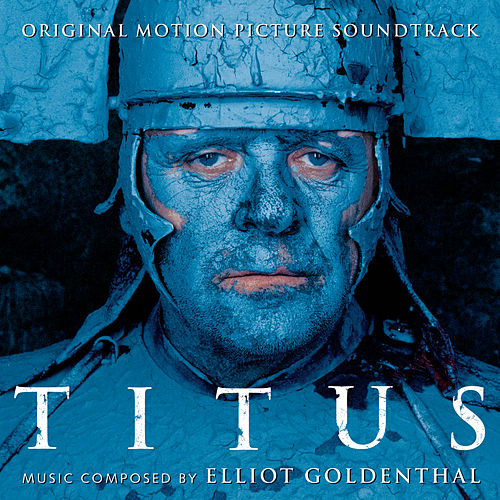 Titus - Original Motion Picture Soundtrack de Elliot Goldenthal