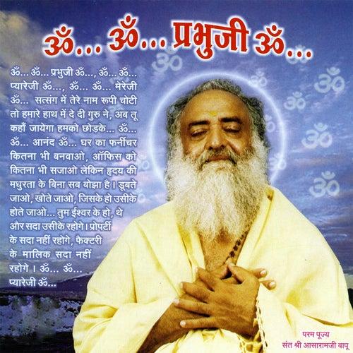 Om Om Prabhuji Om by Sant Shri Asharamji Bapu