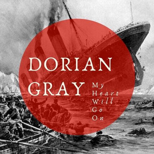 My Heart Will Go On von Dorian Gray