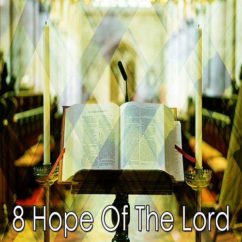 8 Hope of the Lord by Traditional