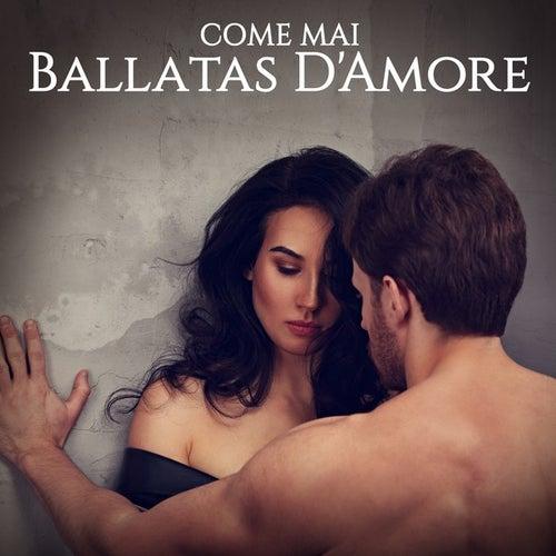Come Mai: Ballatas D'Amore von Various Artists