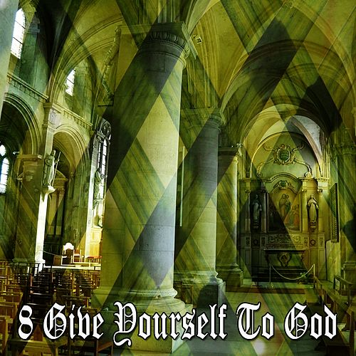 8 Give Yourself to God by Christian Hymns
