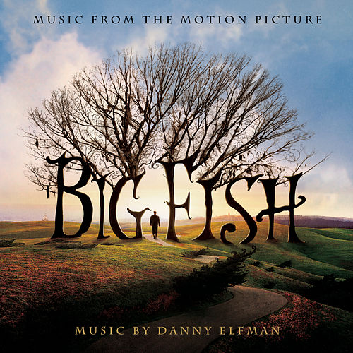 Big Fish - Music from the Motion Picture de Original Motion Picture Soundtrack