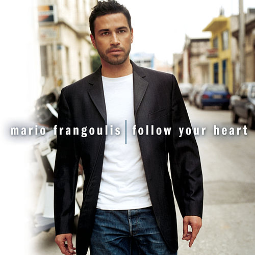 Follow Your Heart by Mario Frangoulis (Μάριος Φραγκούλης)