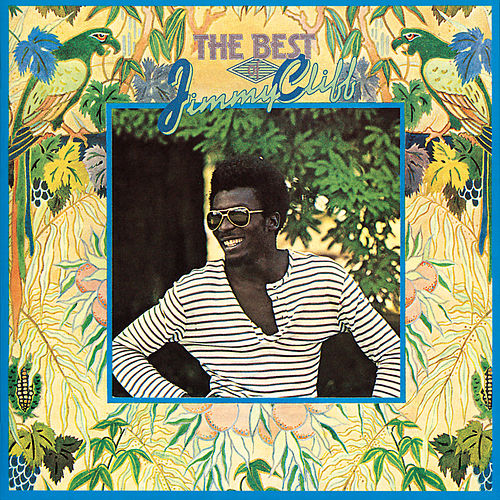 The Best Of Jimmy Cliff di Jimmy Cliff