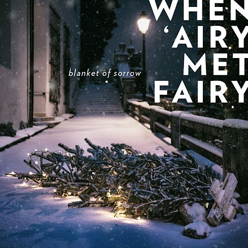 Blanket of Sorrow by When 'Airy Met Fairy