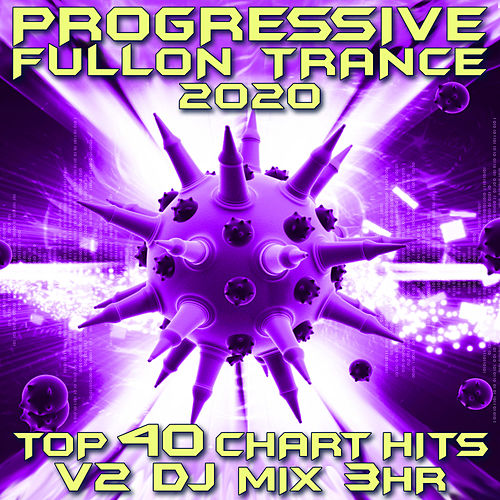 Progressive Fullon Trance 2020 Chart Hits, Vol. 2 (Goa Doc 3Hr DJ Mix) by Goa Doc