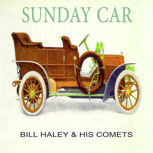 Sunday Car by Bill Haley & the Comets