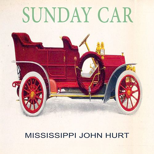 Sunday Car de Mississippi John Hurt