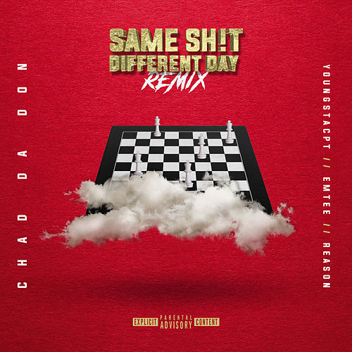 Same Sh!t Different Day (Remix) de Chad Da Don