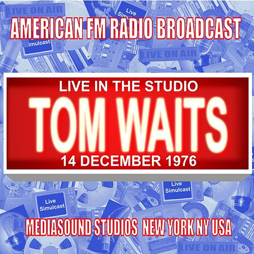Live in the Studio - Mediasound Studios, New York NY 1976 de Tom Waits