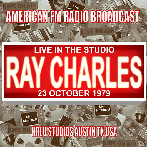 Live in the Studio - KRLU Stuudios,  Austin TX 1979 by Ray Charles