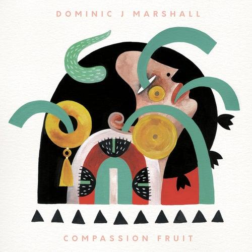 Compassion Fruit de Dominic J Marshall