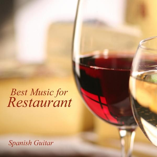 Best Music For Restaurants Spanish Guitar Music By