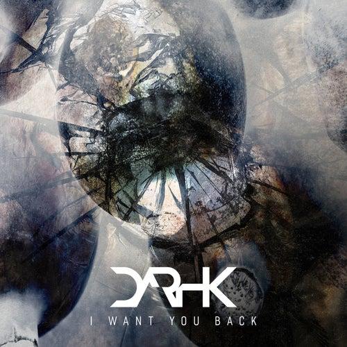 I Want You Back von Darhk