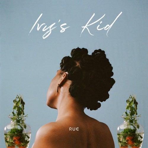 Ivy's Kid by RUE