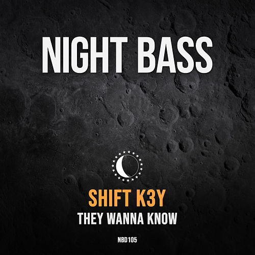 They Wanna Know by Shift K3y