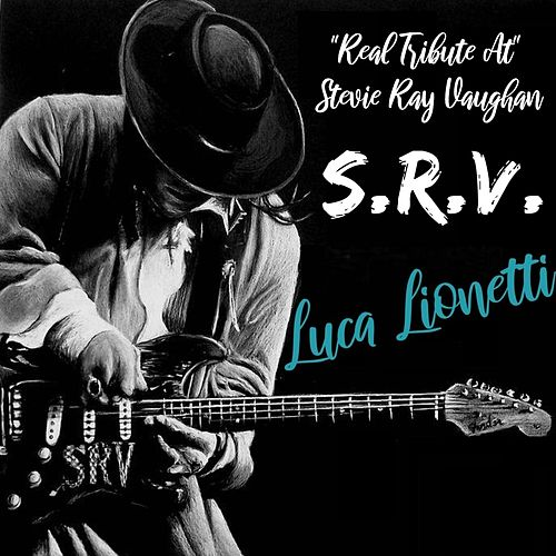 Real Tribute at Stevie Ray Vaughan de Luca Lionetti