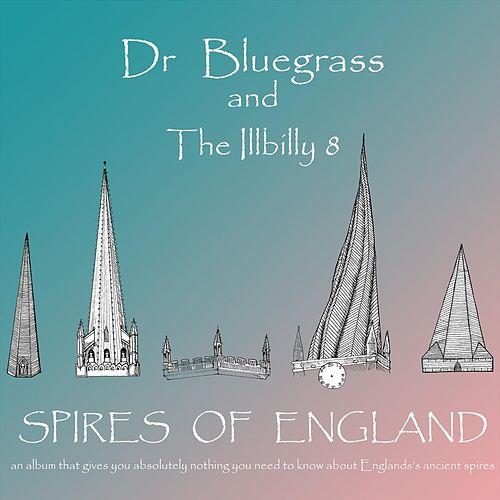 Spires of England von Dr Bluegrass and the Illbilly 8