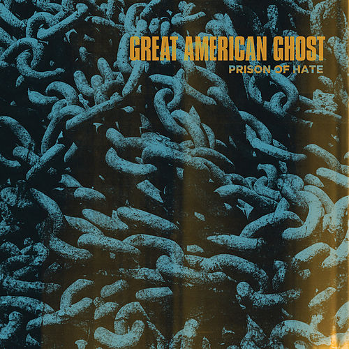 Prison of Hate by Great American Ghost