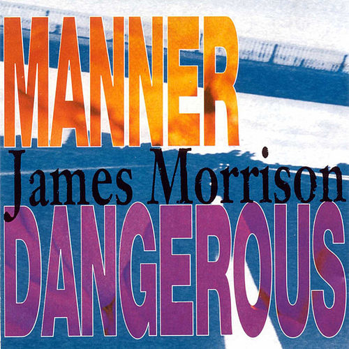 Manner Dangerous de James Morrison