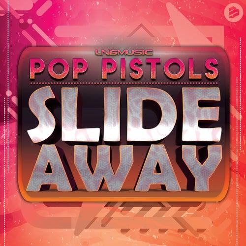 Slide Away de Pop Pistols