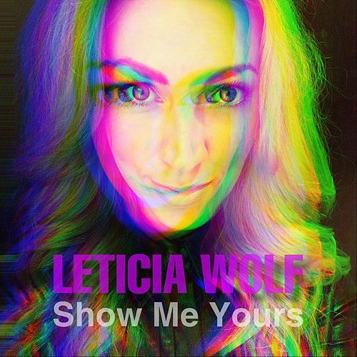 Show Me Yours by Leticia Wolf