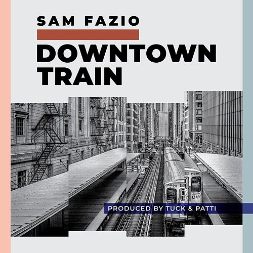 Downtown Train by Sam Fazio