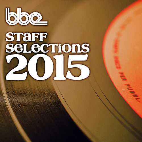 BBE Staff Selections 2015 by VARIOUS