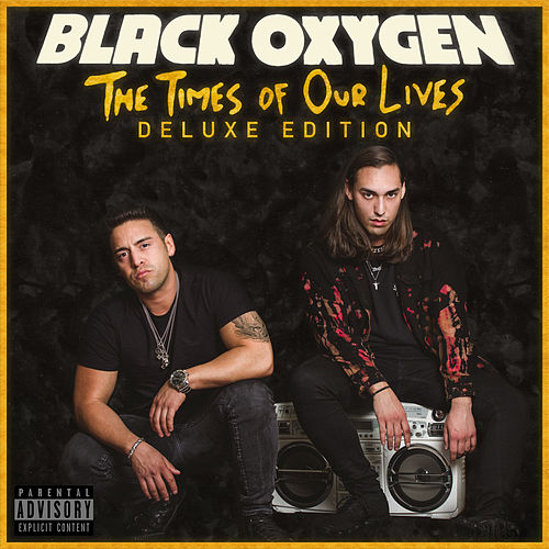 The Times of Our Lives (Deluxe Edition) by Black Oxygen