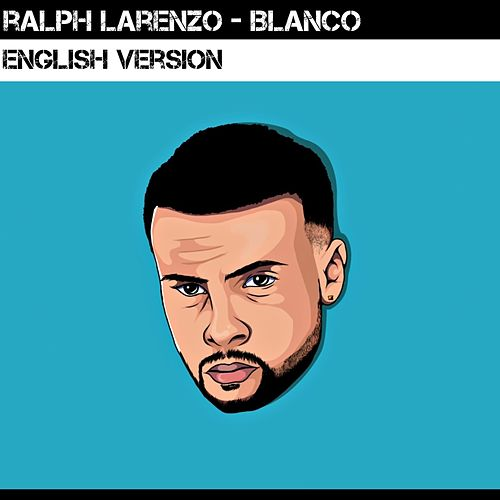 Blanco (English Version) de Ralph Larenzo