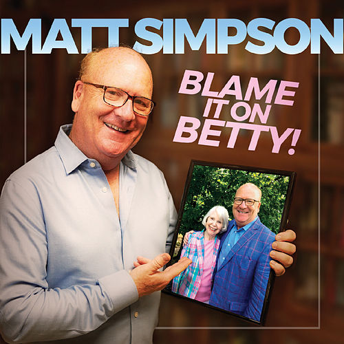 Blame It on Betty de Matt Simpson