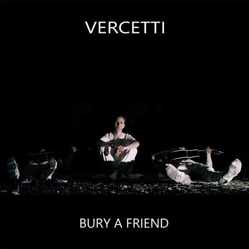 Bury a Friend von Vercetti (Aka Lange)