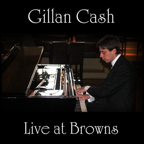 Live at Browns de Gillan Cash