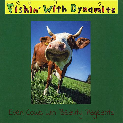 Even Cows Win Beauty Pageants by Fishin'