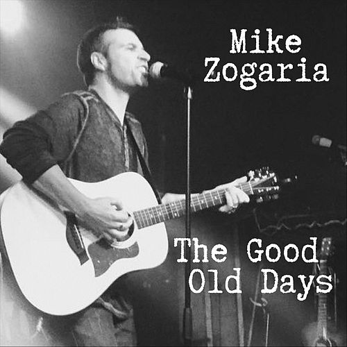 The Good Old Days by Mike Zogaria