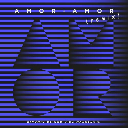 Amor Amor (Remix) by Binomio de Oro de America
