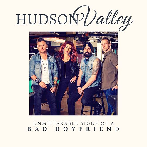 Unmistakable Signs of a Bad Boyfriend by Hudson Valley
