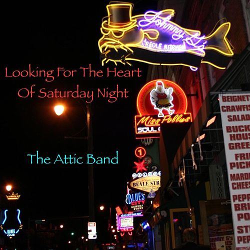 Looking for the Heart of Saturday Night von The Attic Band
