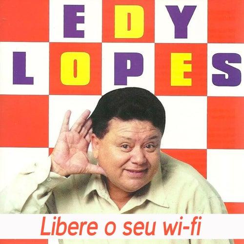 Libere o Seu Wi-Fi de Edy Lopes