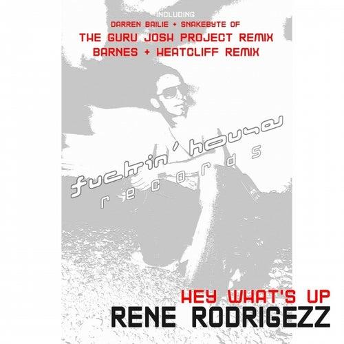 Hey What's Up von Rene Rodrigezz