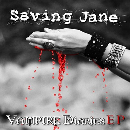 Vampire Dairies EP von Saving Jane