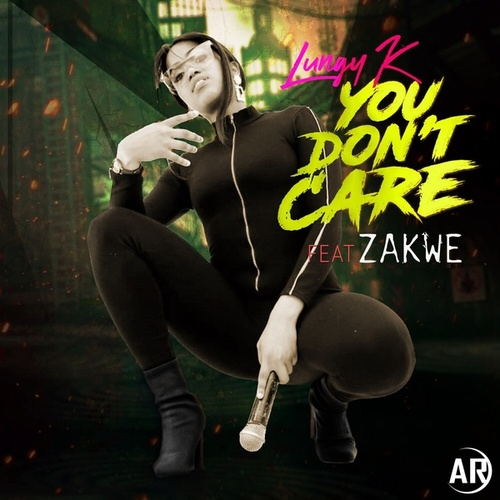 You Don't Care by Lungy K
