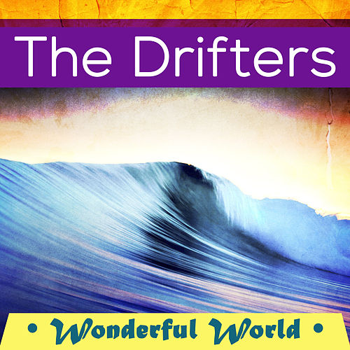 Wonderful World von The Drifters