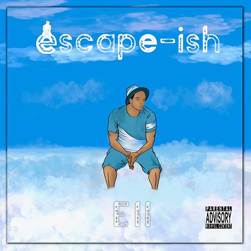 Escape-Ish by Highwater Ell