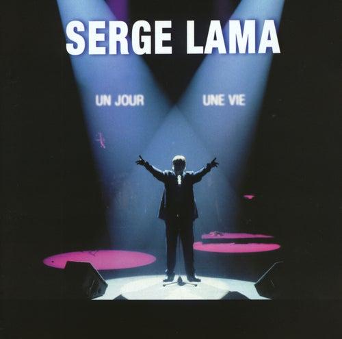 Un jour, une vie (Live) de Serge Lama