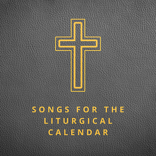 Songs for the Liturgical Calendar von Lifeway Worship